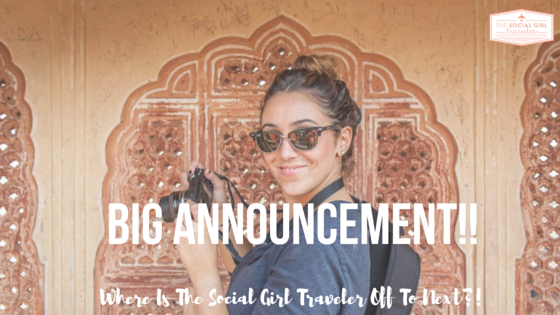 BIG Announcement!!- Where Is The Social Girl Traveler Off To Next?!