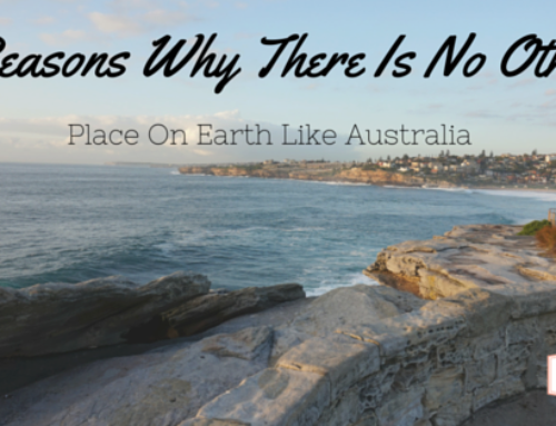 3 Reasons Why There Is No Other Place On Earth Like Australia