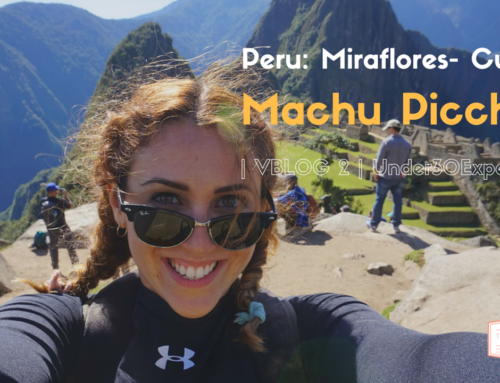 From Miraflores To Cusco To Machu Picchu ( VBLOG 2 | Under30Experiences )