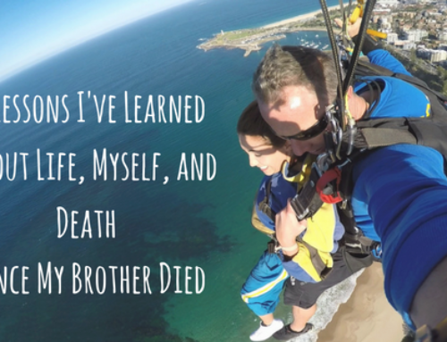 27 Lessons I've Learned About Life, Myself, and Death Since My Brother Died