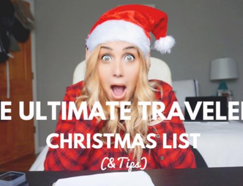 The Ultimate Traveler's Christmas List!! (&Tips)