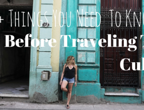 9+ Things You Need To Know Before Traveling To Cuba