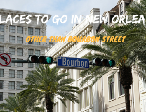 5 Places To Go In New Orleans: Other Than Bourbon Street
